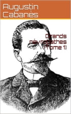 Grands névropathes (Tome 1) by Docteur Cabanès