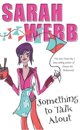 Book Something to Talk About by Sarah Webb