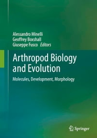 Arthropod Biology and Evolution: Molecules, Development, Morphology