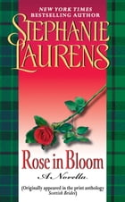 Rose in Bloom: A Novella with Bonus Excerpts: A Novella with Bonus Excerpts by Stephanie Laurens