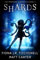Shards by Fiona J.R. Titchenell