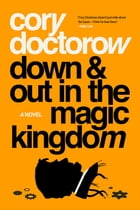 Down and Out in the Magic Kingdom Cover Image