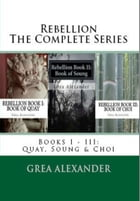 Rebellion: The Complete Series by Grea Alexander