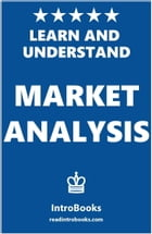 Learn and Understand Market Analysis by IntroBooks