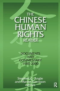 The Chinese Human Rights Reader: Documents and Commentary, 1900-2000: Documents and Commentary…
