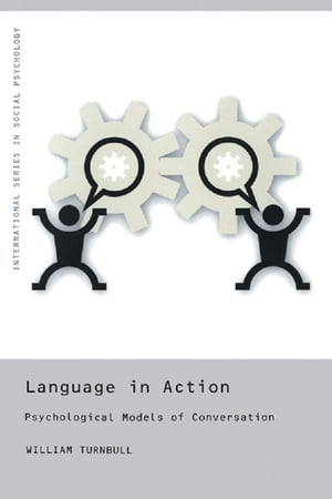 Language in Action Psychological Models of Conversation