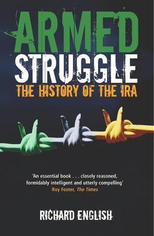 Armed Struggle The History of the IRA