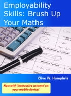 Employability Skills: Brush Up Your Maths by Clive W. Humphris