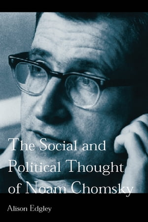 The Social and Political Thought of Noam Chomsky