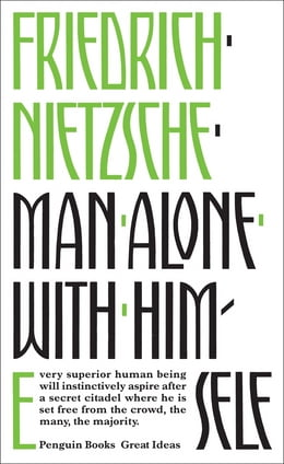 Book Man Alone with Himself by Friedrich Nietzsche