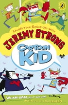 Cartoon Kid by Jeremy Strong