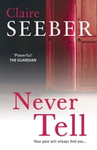 Never Tell by Claire Seeber