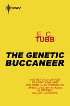 The Genetic Buccaneer: Cap Kennedy Book 12 by E.C. Tubb