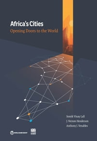 Africa's Cities: Opening Doors to the World