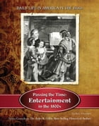 Passing the Time: Entertainment in the 1800s by Zachary Chastain