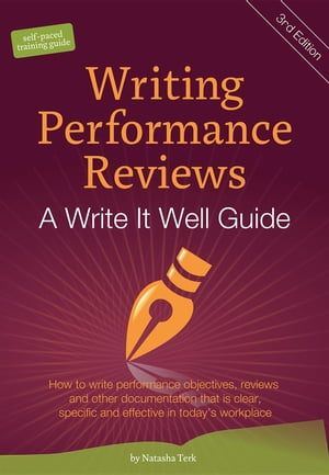 Writing Performance Reviews: A Write It Well Guide by Natasha Terk