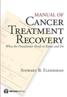 Manual of Cancer Treatment Recovery: What the Practitioner Needs to Know and Do by Stewart B. Fleishman, MD