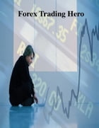 Forex Trading Hero by V.T.