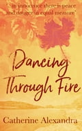 Dancing Through Fire 74918742-3c9e-425c-8079-de7d205cd5a3