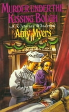 Murder Under The Kissing Bough by Amy Myers