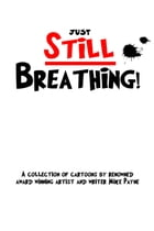 Just Still Breathing by Mike Payne