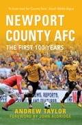 Newport County AFC The First 100 Years e5386ce5-acd5-4854-a36f-471e0ff6eef6