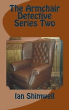 The Armchair Detective Series Two by Ian Shimwell