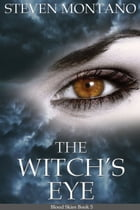 The Witch's Eye (Blood Skies, Book 5) by Steven Montano