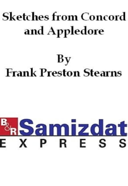 Book Sketches from Concord and Appledore by Frank Preston Stearns