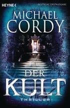 Der Kult: Thriller by Michael Cordy