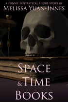 Space and Time Books by Melissa Yuan-Innes