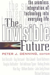 The Invisible Future: The Seamless Integration Of Technology Into Everyday Life