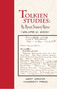 Tolkien Studies: An Annual Scholarly Review, Volume VI