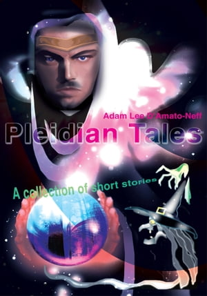 Pleidian Tales: A Collection of Short Stories by Adam Lee D'Amato-Neff