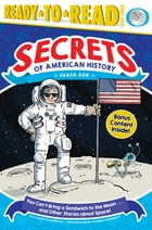 You Can't Bring a Sandwich to the Moon . . . and Other Stories about Space!: Space Age by Laurie Calkhoven