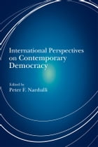 International Perspectives on Contemporary Democracy by Peter F Nardulli