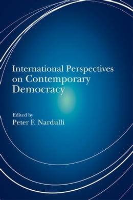 Book International Perspectives on Contemporary Democracy by Peter F Nardulli