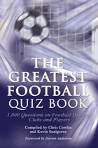The Greatest Football Quiz Book by Chris Cowlin
