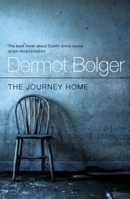 Book The Journey Home by Dermot Bolger