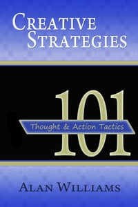 101 Creative Strategies: Thought and Action Tactics