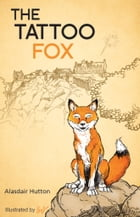 The Tattoo Fox by Hutton, Alasdair