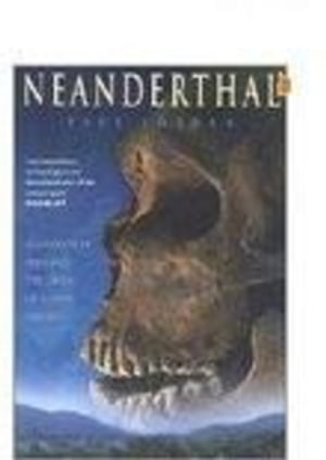 Neanderthal Neanderthal Man and the Story of Human Origins