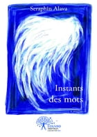 Instants des mots by Seraphin Alava