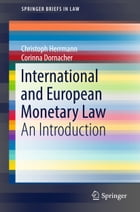 International and European Monetary Law: An Introduction by Christoph Herrmann