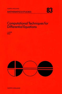 Book Computational Techniques for Differential Equations by Noye, J.