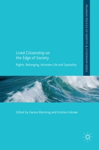 Lived Citizenship on the Edge of Society: Rights, Belonging, Intimate Life and Spatiality
