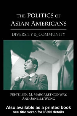 Book The Politics of Asian Americans: Diversity and Community by Lien, Pei-te