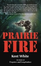 Prairie Fire by Kent White