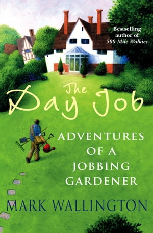 The Day Job Adventures of a Jobbing Gardener