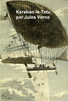 Keraban le Tetu, in the original French, both volumes in a single file by Jules Verne